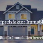 Kaufpreisfaktor Immobilie berechnen