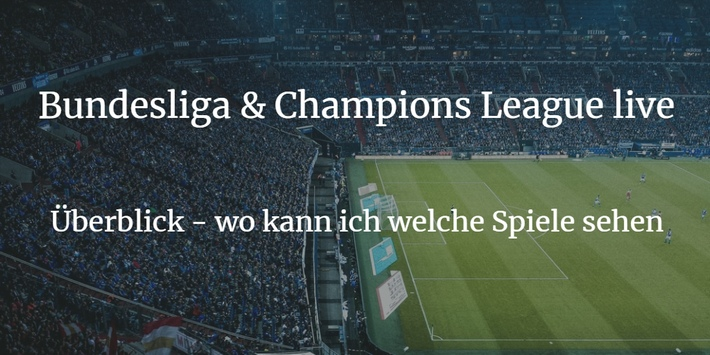 Bundesliga & Champions League live 2019 / 2020